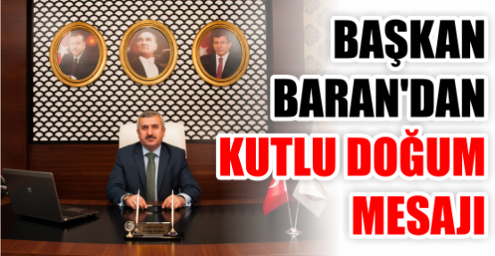 Belediye Başkanı İsmail Baran'dan Kutlu Doğum Mesajı