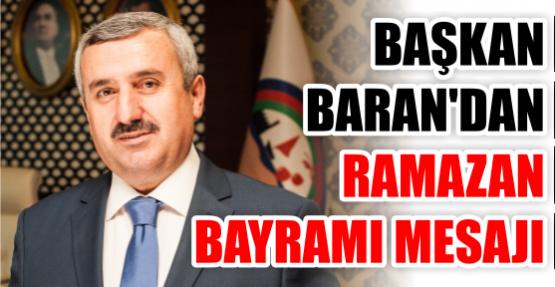 BELEDİYE BAŞKANI İSMAİL BARAN'DAN RAMAZAN BAYRAMI MESAJI