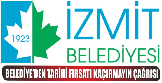 BELEDİYE'DEN TARİHİ FIRSATI KAÇIRMAYIN ÇAĞRISI