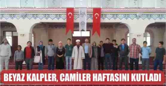 BEYAZ KALPLER, CAMİLER HAFTASINI KUTLADI