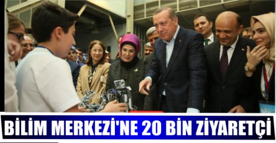 BİLİM MERKEZİ'NE 20 BİN ZİYARETÇİ