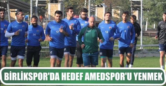 BİRLİKSPOR'DA HEDEF AMEDSPOR'U YENMEK