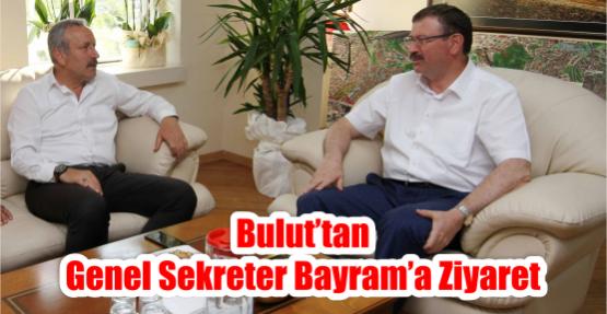 Bulut'tan Genel Sekreter Bayram'a ziyaret