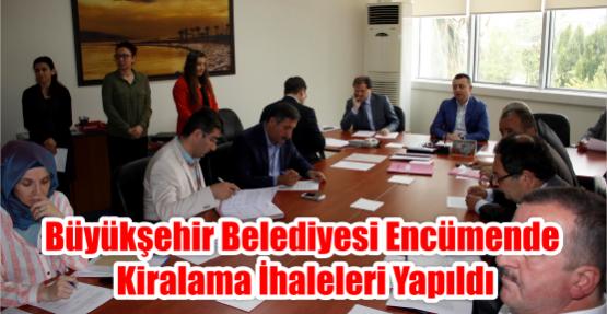 Büyükşehir Belediyesi Encümende kiralama ihaleleri yapıldı