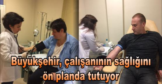 Büyükşehir çalışanının sağlığını ön planda tutuyor