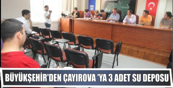 BÜYÜKŞEHİR'DEN ÇAYIROVA 'YA 3 ADET SU DEPOSU
