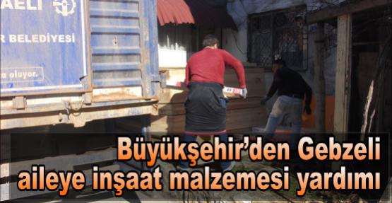 Büyükşehir'den Gebzeli aileye inşaat malzemesi yardımı