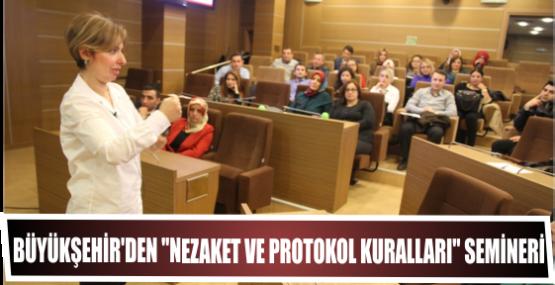 Büyükşehir'den ''Nezaket ve Protokol Kuralları'' Semineri
