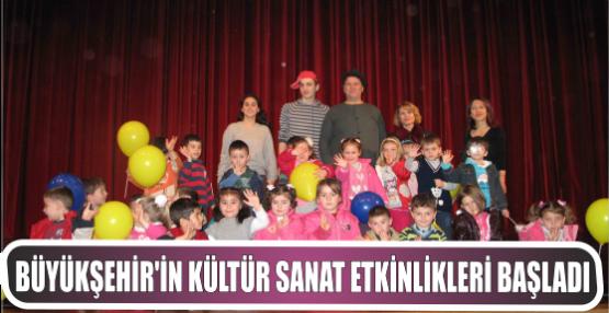 Büyükşehir'in kültür sanat etkinlikleri başladı