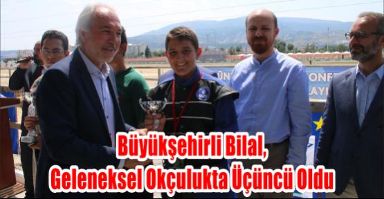 Büyükşehirli Bilal, Geleneksel Okçulukta üçüncü oldu