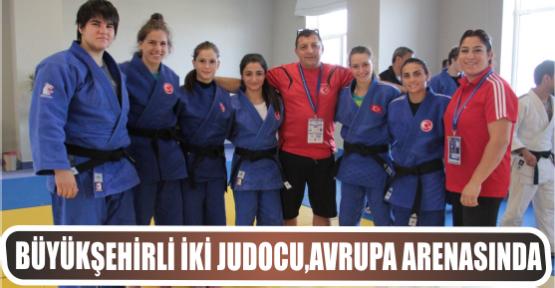 Büyükşehirli İki Judocu,Avrupa Arenasında
