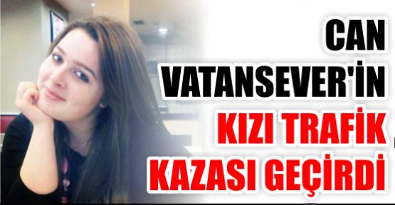 Can Vatansever'in kızı trafik kazası geçirdi