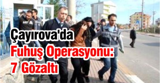 Çayırova'da Fuhuş Operasyonu: 7 Gözaltı