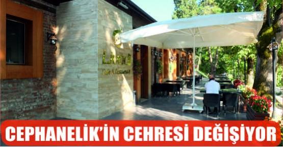 CEPHANELİK'İN ÇEHRESİ DEĞİŞİYOR