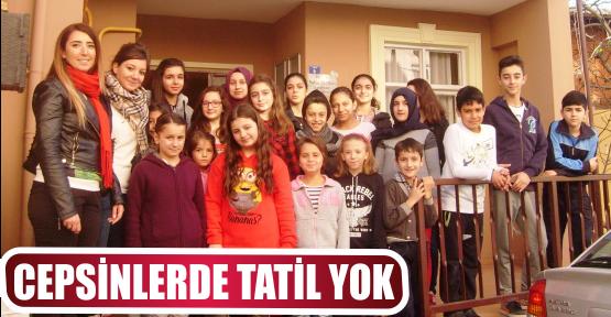 CEPSİNLERDE TATİL YOK