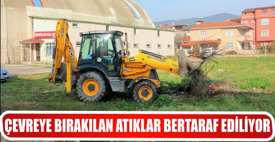 ÇEVREYE BIRAKILAN ATIKLAR BERTARAF EDİLİYOR