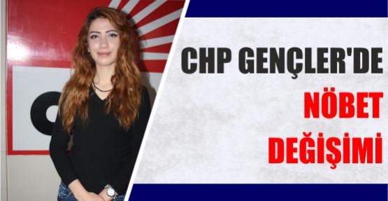 CHP GENÇLER'DE NÖBET DEĞİŞİMİ