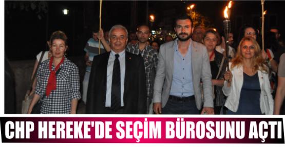 CHP HEREKE'DE SEÇİM BÜROSUNU AÇTI