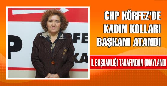 CHP KÖRFEZ'DE KADIN KOLLARI BAŞKANI ATANDI