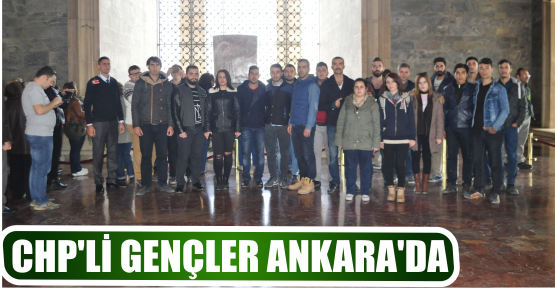 CHP'Lİ GENÇLER ANKARA'DA