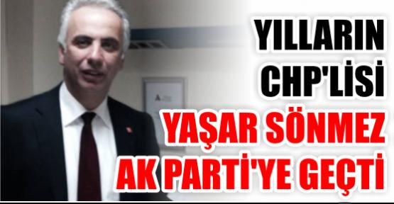 CHP'li Yaşar Sönmez AK Parti'ye geçti