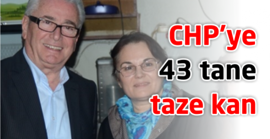 CHP'ye 43 taze kan