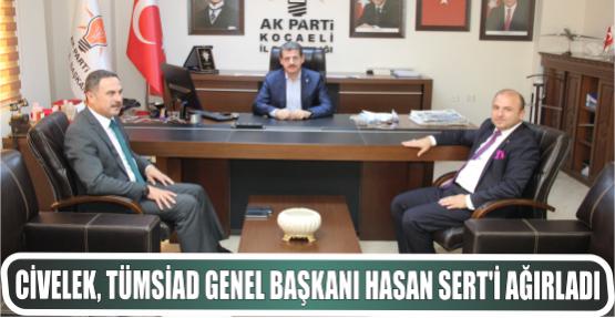 Civelek, TÜMSİAD Genel Başkanı Hasan Sert'i Ağırladı