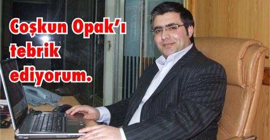 Coşkun Opak'ı tebrik ediyorum
