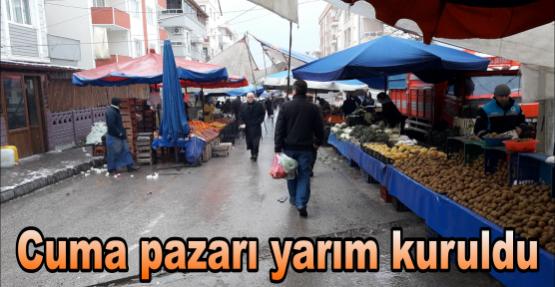 Cuma pazarı yarım kuruldu