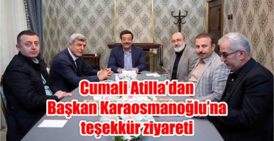 Cumali Atilla'dan  Başkan Karaosmanoğlu'na teşekkür etti
