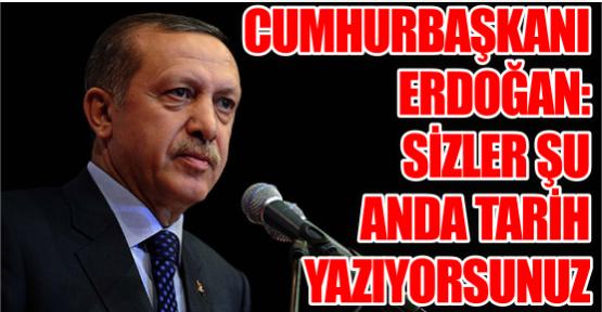 Cumhurbaşkanı Erdoğan'dan jandarmaya: Sizler şu anda tarih yazıyorsunuz