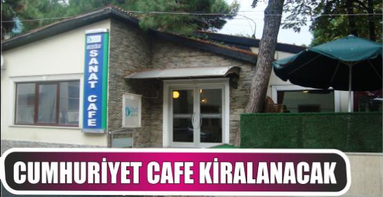 CUMHURİYET CAFE KİRALANACAK