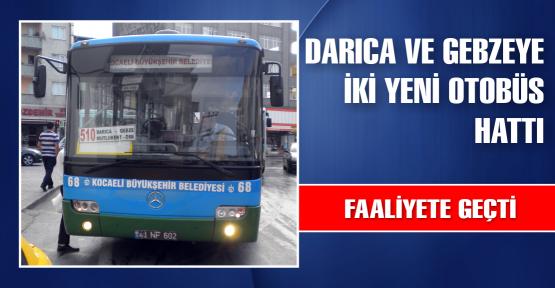 Darıca ve Gebze'ye iki yeni belediye otobüsü hattı