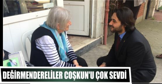 DEĞİRMENDERELİLER COŞKUN'U ÇOK SEVDİ
