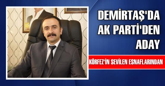 Demirtaş'da Ak Parti'den Aday