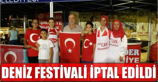DENİZ FESTİVALİ İPTAL EDİLDİ