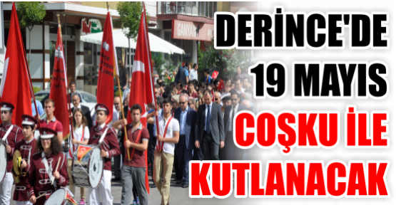 DERİNCE'DE 19 MAYIS  COŞKU İLE KUTLANACAK