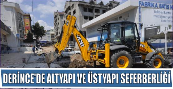 DERİNCE'DE ALTYAPI VE ÜSTYAPI SEFERBERLİĞİ