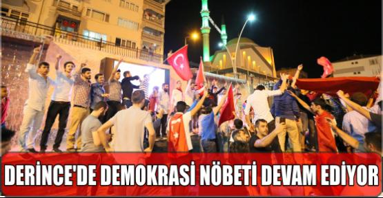 DERİNCE'DE DEMOKRASİ NÖBETİ DEVAM EDİYOR
