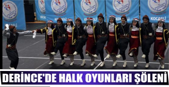 DERİNCE'DE HALK OYUNLARI ŞÖLENİ
