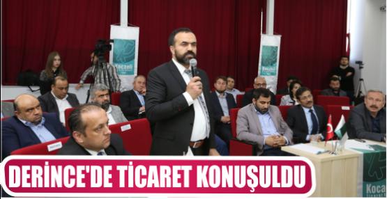 DERİNCE'DE TİCARET KONUŞULDU