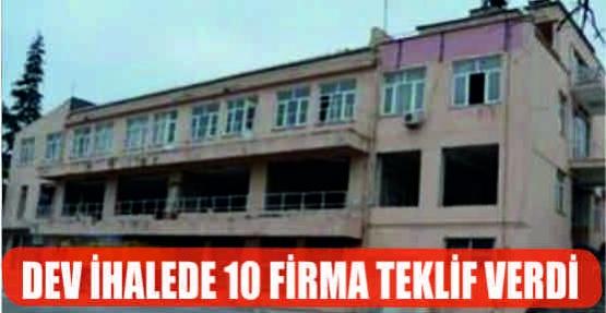 DEV İHALEDE 10 FİRMA TEKLİF VERDİ