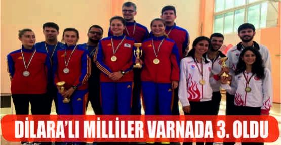 DİLARA'LI MİLLİLER VARNADA 3. OLDU