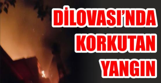 DİLOVASI'NDA KORKUTAN YANGIN