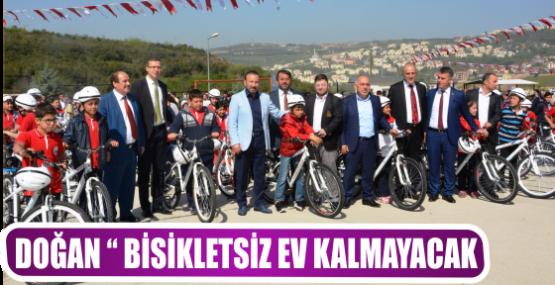 """DOĞAN """" BİSİKLETSİZ EV KALMAYACAK"""