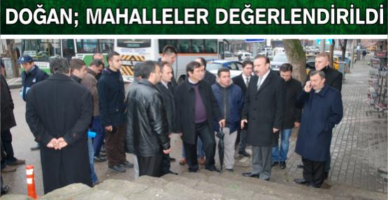 """DOĞAN """"MAHALLELER DEĞERLENDİ"""""""