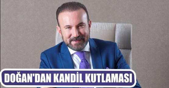 DOĞAN'DAN KANDİL KUTLAMASI