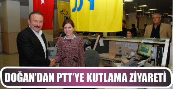 DOĞAN'DAN PTT'YE KUTLAMA ZİYARETİ