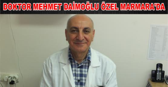DOKTOR MEHMET DAİMOĞLU ÖZEL MARMARA'DA