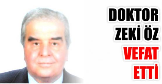 Doktor Zeki Öz vefat etti